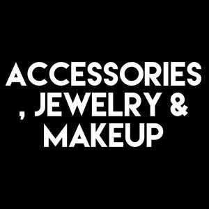 Jewelry - Accessories, jewelry and makeup .....